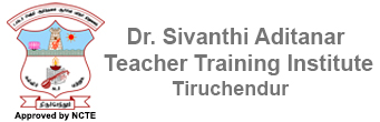 Dr.Sivanthi Aditanar Teacher Training Institute